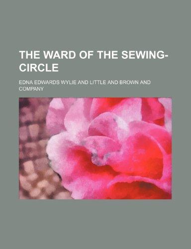 9781151639394: The Ward of the Sewing-Circle