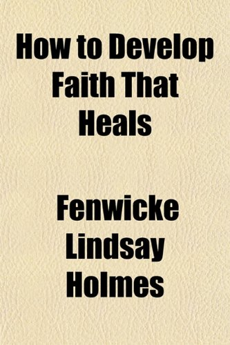9781151642806: How to Develop Faith That Heals