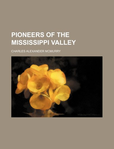 9781151644138: Pioneers of the Mississippi Valley