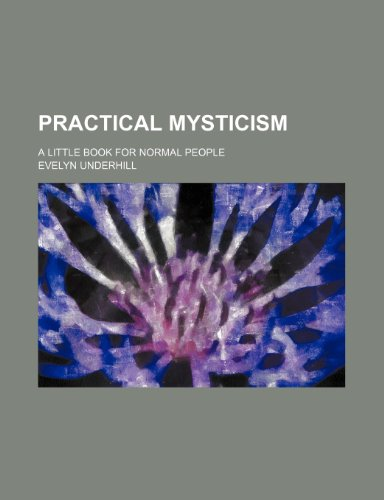 9781151644435: Practical mysticism; a little book for normal people