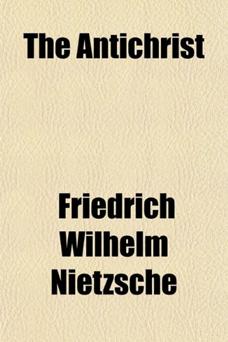 The Antichrist (9781151646804) by Friedrich Wilhelm Nietzsche