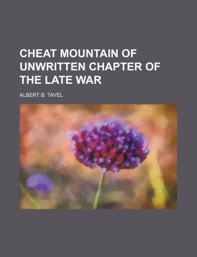 9781151648655: cheat mountain of unwritten chapter of the late war