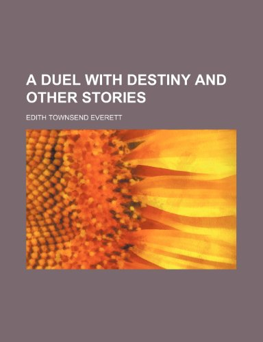 9781151649485: A Duel With Destiny and Other Stories