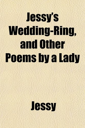 9781151651716: Jessy's Wedding-Ring, and Other Poems by a Lady