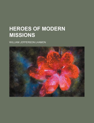 9781151659002: Heroes of Modern Missions
