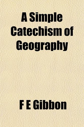 9781151665454: A Simple Catechism of Geography