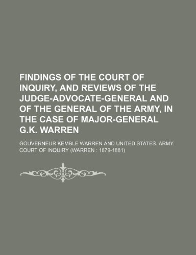9781151678393: Findings of the Court of Inquiry, and reviews of the Judge-Advocate-General and of the General of the Army, in the case of Major-General G.K. Warren