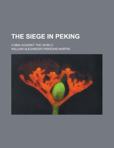 9781151680372: The Siege in Peking; China Against the World