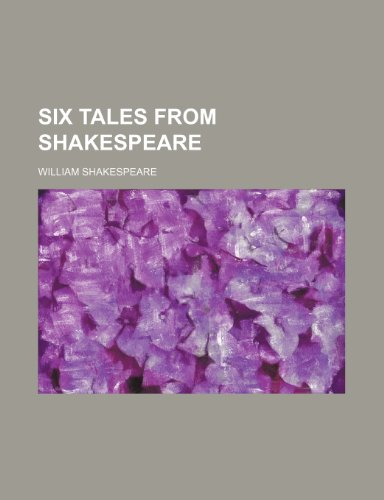 9781151684929: Six Tales From Shakespeare