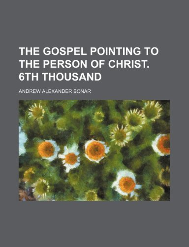 9781151685551: The Gospel Pointing to the Person of Christ. 6th Thousand