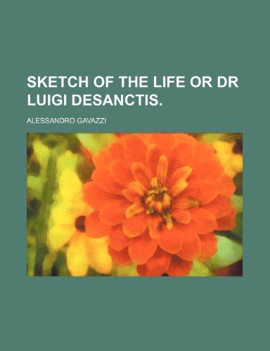 9781151688835: Sketch of the Life or Dr Luigi Desanctis.