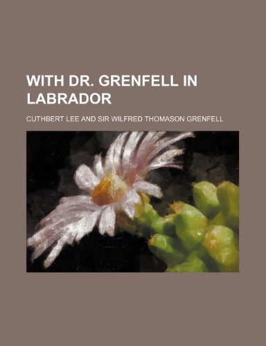 9781151691590: With Dr. Grenfell in Labrador