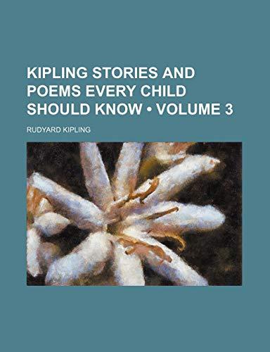 Kipling Stories and Poems Every Child Should: Kipling, Rudyard
