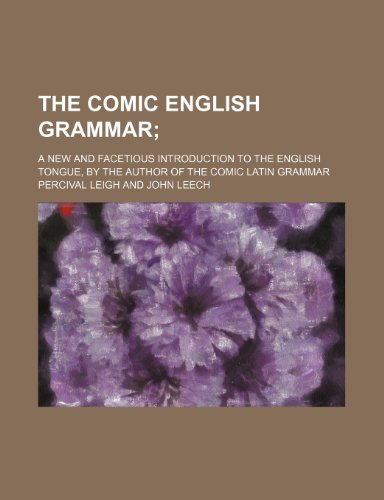9781151698087: The Comic English Grammar; A New and Facetious Introduction to the English Tongue, by the Author of the Comic Latin Grammar
