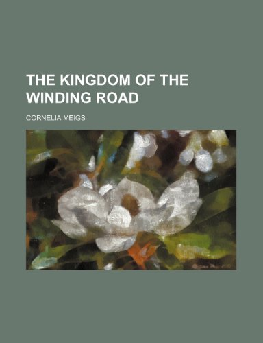 9781151699398: The Kingdom of the Winding Road