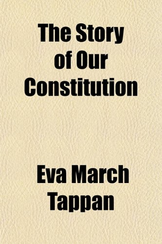 9781151699671: The Story of Our Constitution