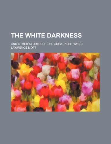 The White Darkness: Lawrence Mott