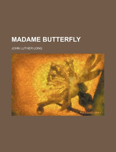 Madame Butterfly: Long, John Luther