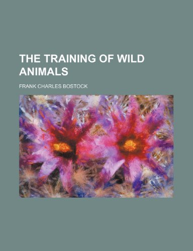 9781151719003: The Training of Wild Animals