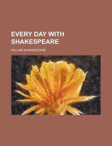 9781151720368: Every day with Shakespeare