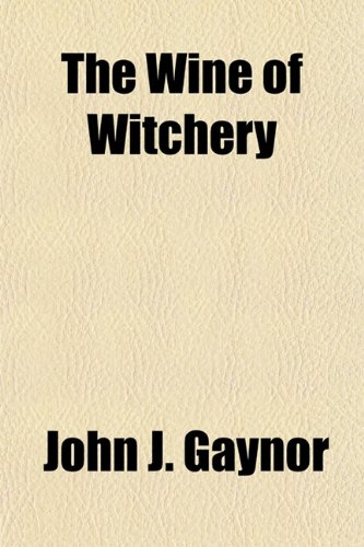 9781151731333: The Wine of Witchery
