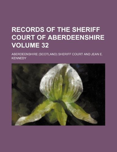 9781151733108: Records of the Sheriff court of Aberdeenshire Volume 32