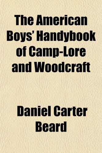 9781151733955: The American Boys' Handybook of Camp-Lore and Woodcraft