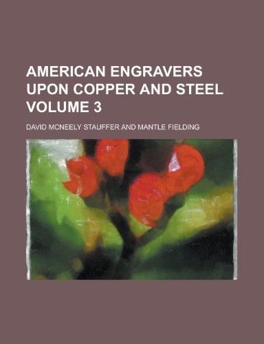 9781151734051: American Engravers Upon Copper and Steel (Volume 2)