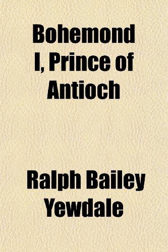 9781151738240: Bohemond I, Prince of Antioch