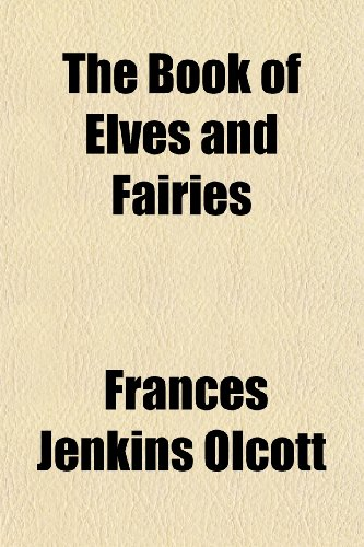 9781151738509: The Book of Elves and Fairies