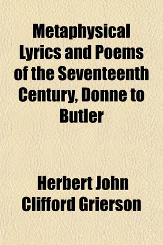 9781151741882: Metaphysical Lyrics and Poems of the Seventeenth Century, Donne to Butler