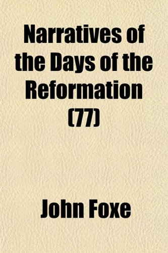 Narratives of the Days of the Reformation (77) (9781151750655) by John Foxe