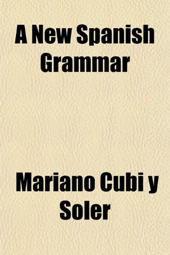 9781151754387: A New Spanish Grammar