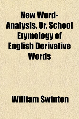 9781151755230: New Word-Analysis, Or, School Etymology of English Derivative Words