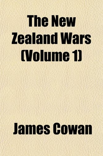 The New Zealand Wars (Volume 1) (9781151755933) by Cowan, James