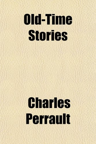 Old-Time Stories (9781151765338) by Perrault, Charles