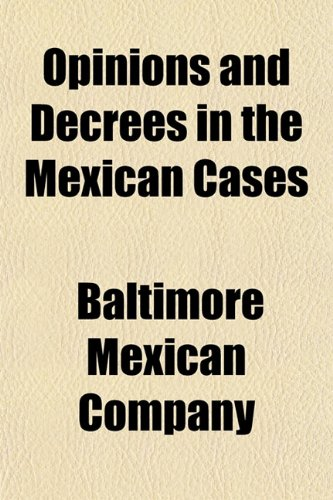 9781151766595: Opinions and Decrees in the Mexican Cases
