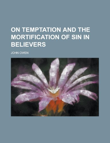 9781151767042: On Temptation and the Mortification of Sin in Believers
