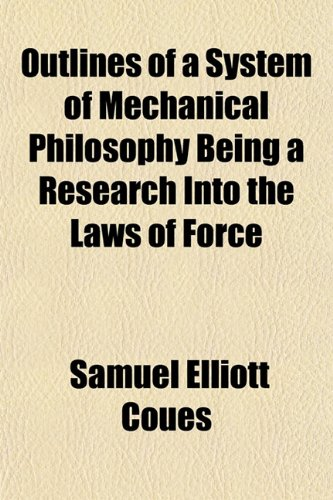 9781151768414: Outlines of a System of Mechanical Philosophy Being a Research Into the Laws of Force