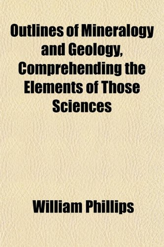 9781151769688: Outlines of Mineralogy and Geology, Comprehending the Elements of Those Sciences