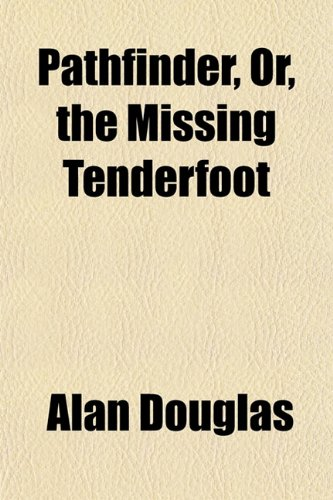 Pathfinder, Or, the Missing Tenderfoot (9781151775061) by Alan Douglas