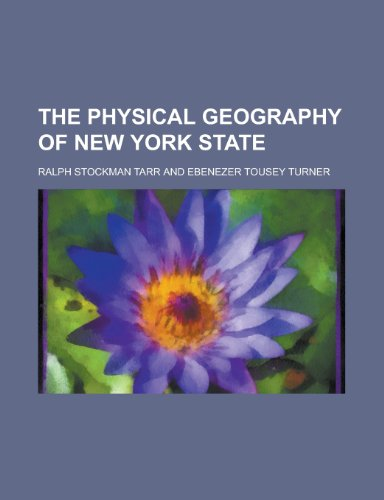 The Physical Geography of New York State (1151781223) by Tarr