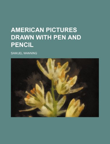 9781151782229: American pictures drawn with pen and pencil