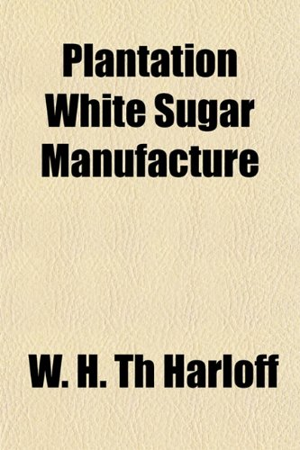 9781151785343: Plantation White Sugar Manufacture