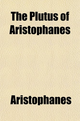 9781151786845: The Plutus of Aristophanes