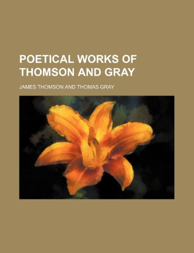 9781151789976: Poetical Works of Thomson and Gray