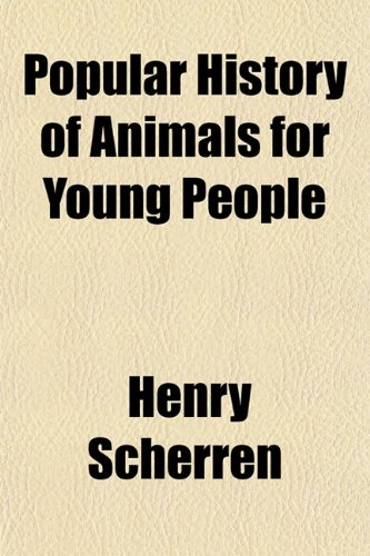 9781151793157: Popular History of Animals for Young People