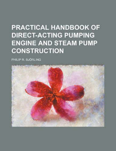 9781151796417: Practical handbook of direct-acting pumping engine and steam pump construction