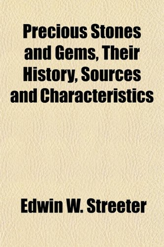 9781151798497: Precious Stones and Gems, Their History, Sources and Characteristics