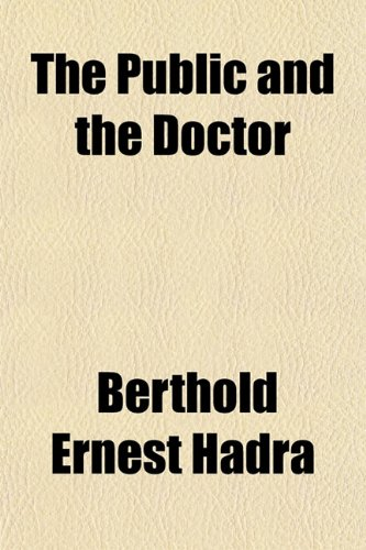 9781151804259: The Public and the Doctor